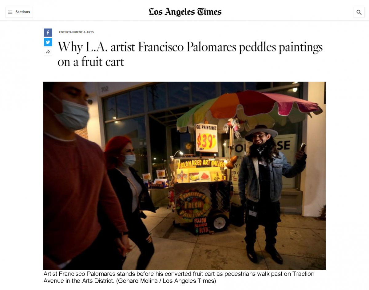 Los Angeles Times: Why L.A. Artist Francisco Palomares Peddles Painting on a Fruit Cart